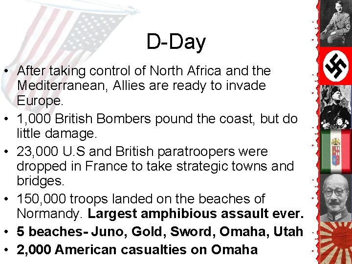 D-Day • After taking control of North Africa and the Mediterranean, Allies are ready