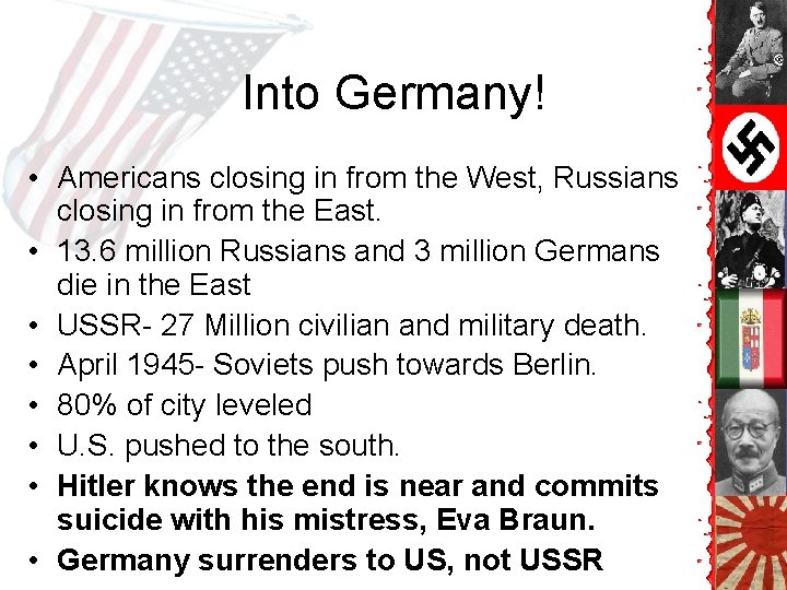 Into Germany! • Americans closing in from the West, Russians closing in from the