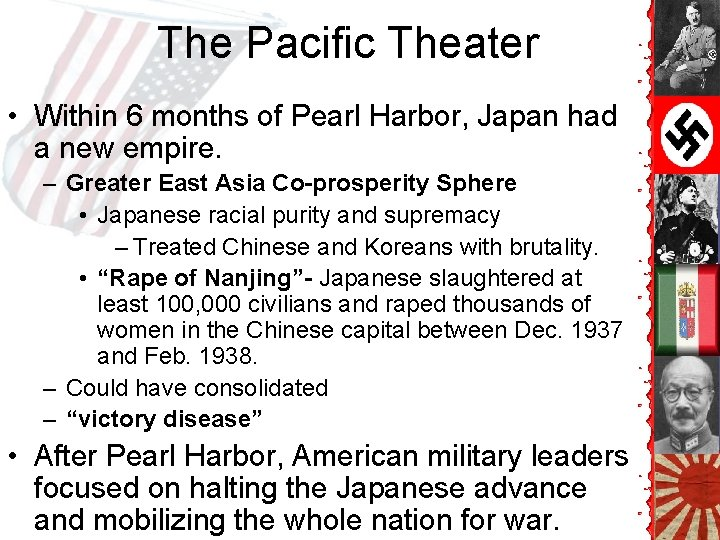 The Pacific Theater • Within 6 months of Pearl Harbor, Japan had a new