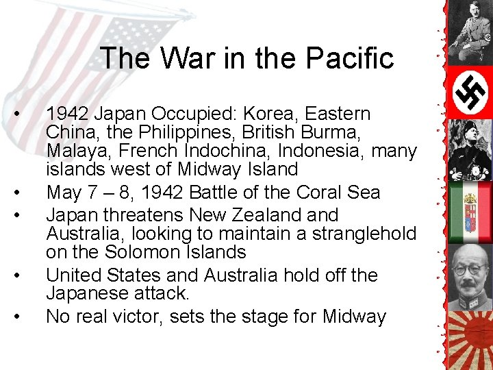 The War in the Pacific • • • 1942 Japan Occupied: Korea, Eastern China,