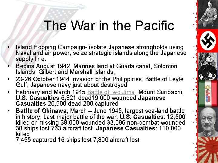 The War in the Pacific • Island Hopping Campaign- isolate Japanese strongholds using Naval