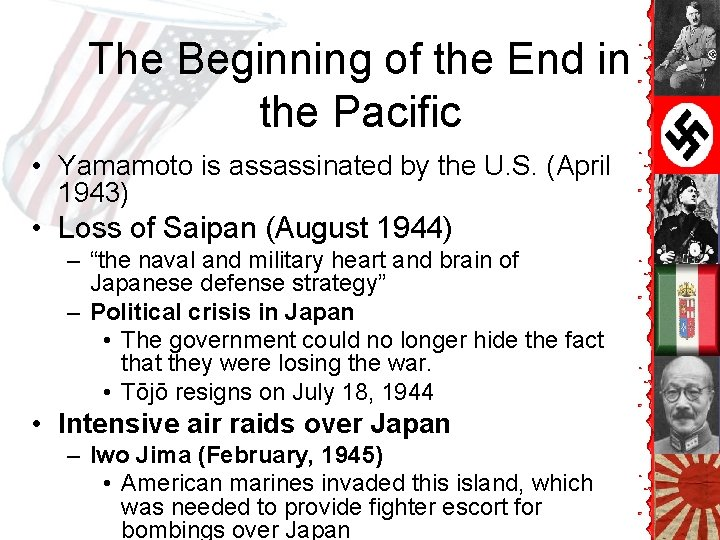 The Beginning of the End in the Pacific • Yamamoto is assassinated by the