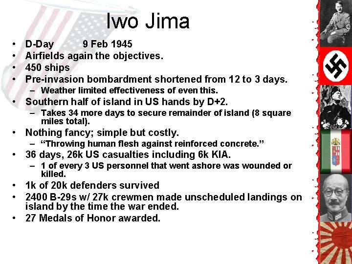 Iwo Jima • • D-Day 9 Feb 1945 Airfields again the objectives. 450 ships