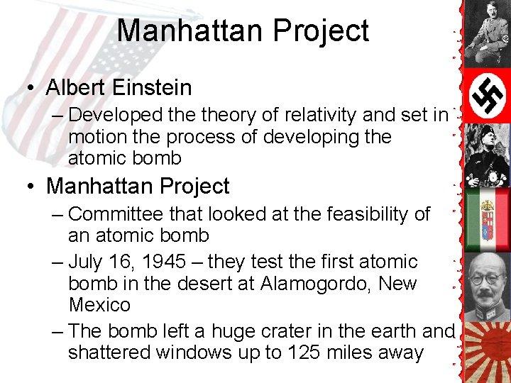 Manhattan Project • Albert Einstein – Developed theory of relativity and set in motion