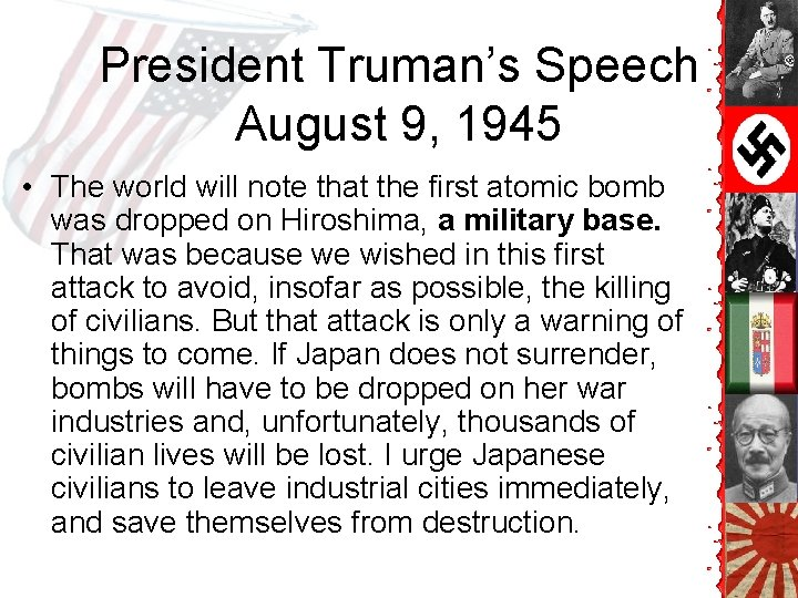 President Truman's Speech August 9, 1945 • The world will note that the first