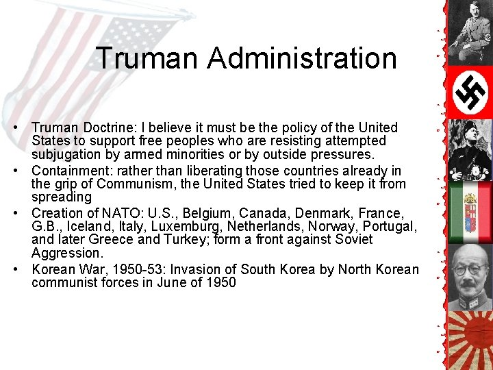 Truman Administration • Truman Doctrine: I believe it must be the policy of the