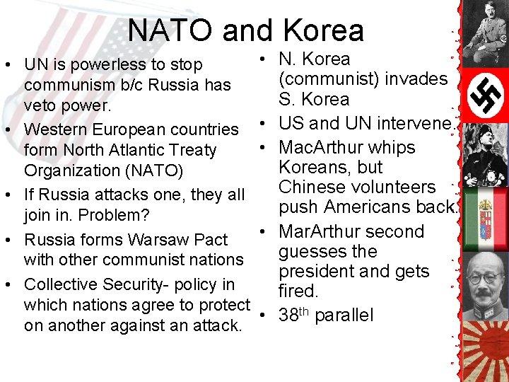 NATO and Korea • UN is powerless to stop communism b/c Russia has veto