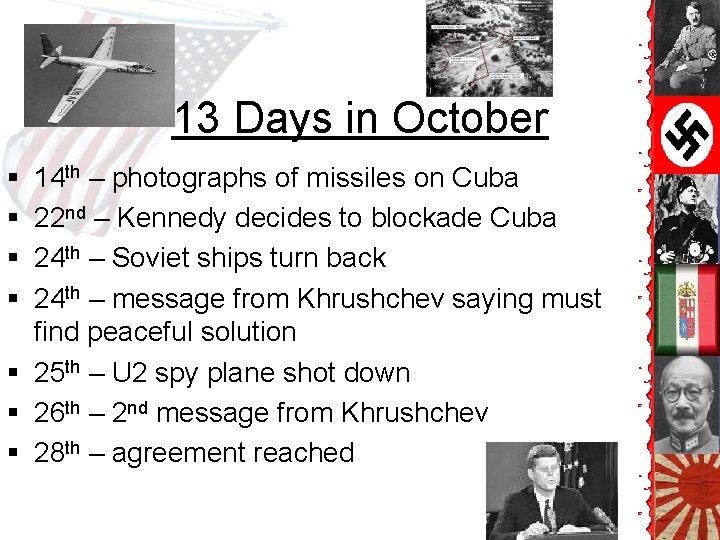 13 Days in October § § 14 th – photographs of missiles on Cuba