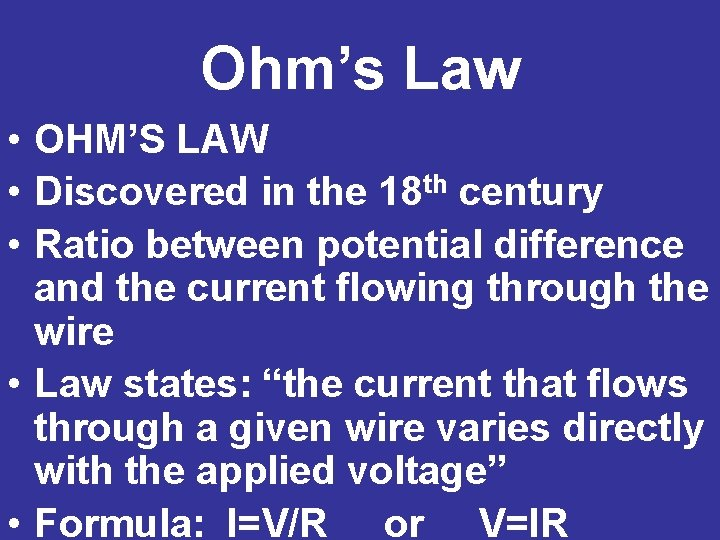 Ohm's Law • OHM'S LAW • Discovered in the 18 th century • Ratio
