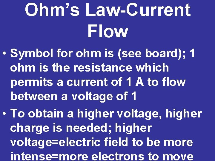 Ohm's Law-Current Flow • Symbol for ohm is (see board); 1 ohm is the