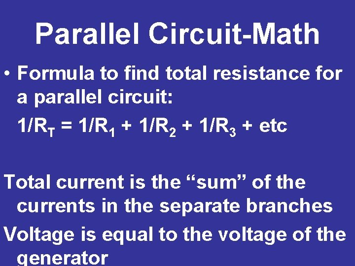 Parallel Circuit-Math • Formula to find total resistance for a parallel circuit: 1/RT =