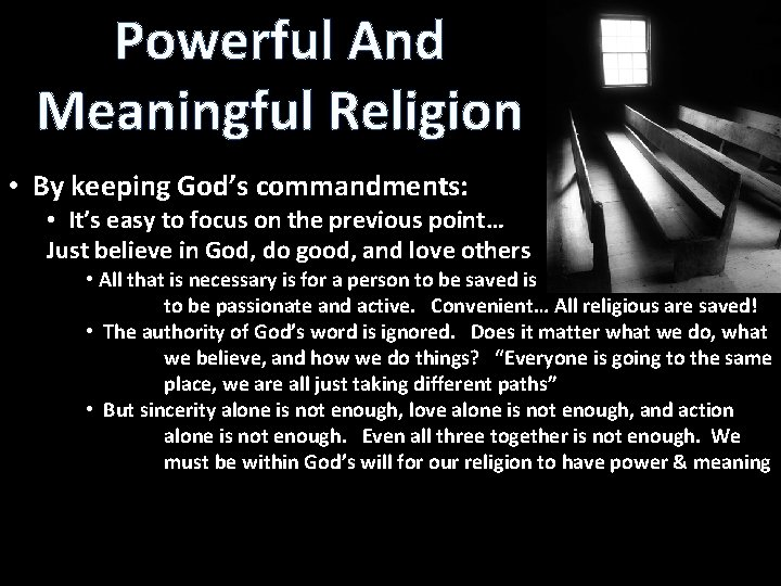 Powerful And Meaningful Religion • By keeping God's commandments: • It's easy to focus