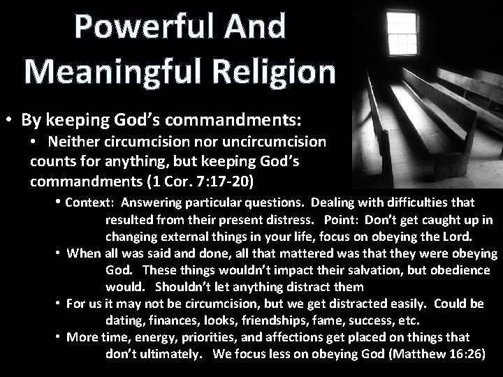Powerful And Meaningful Religion • By keeping God's commandments: • Neither circumcision nor uncircumcision