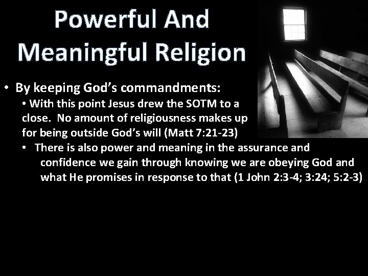 Powerful And Meaningful Religion • By keeping God's commandments: • With this point Jesus