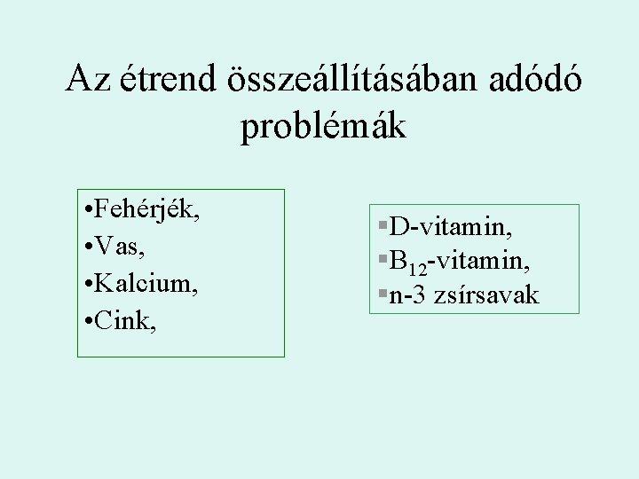 étrend összeállítás szempontjai)