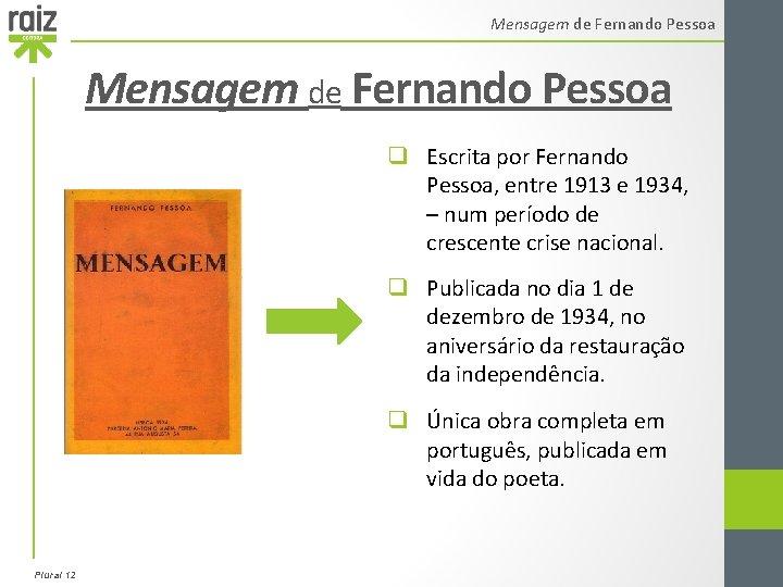 Mensagem de Fernando Pessoa q Escrita por Fernando Pessoa, entre 1913 e 1934, –
