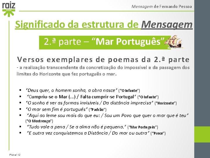 """Mensagem de Fernando Pessoa Significado da estrutura de Mensagem 2. ª parte – """"Mar"""