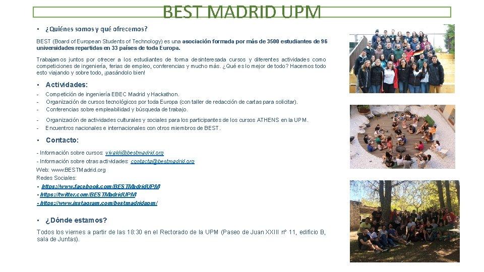 BEST MADRID UPM • ¿Quiénes somos y qué ofrecemos? BEST (Board of European Students
