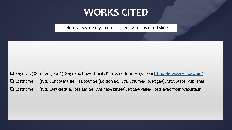 WORKS CITED Delete this slide if you do not need a works cited slide.