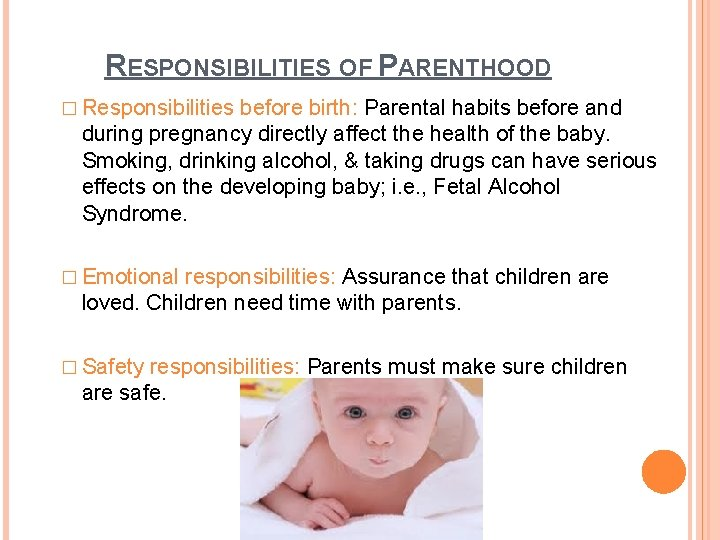 RESPONSIBILITIES OF PARENTHOOD � Responsibilities before birth: Parental habits before and during pregnancy directly