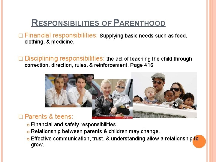 RESPONSIBILITIES OF PARENTHOOD � Financial responsibilities: Supplying basic needs such as food, clothing, &