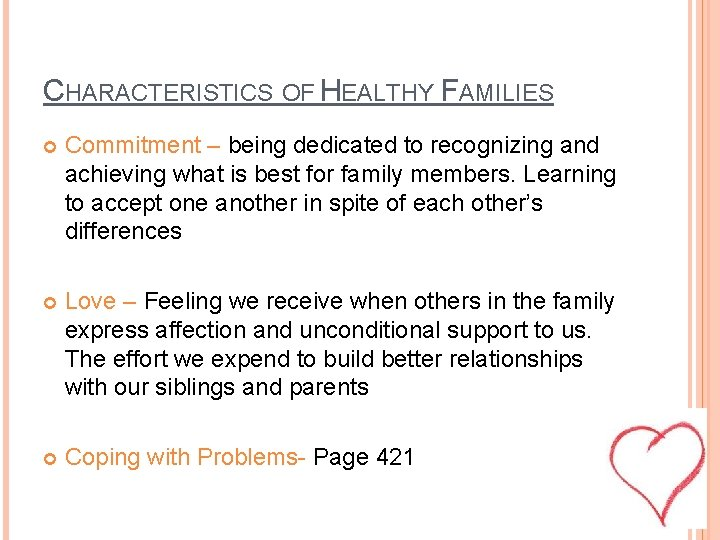 CHARACTERISTICS OF HEALTHY FAMILIES Commitment – being dedicated to recognizing and achieving what is