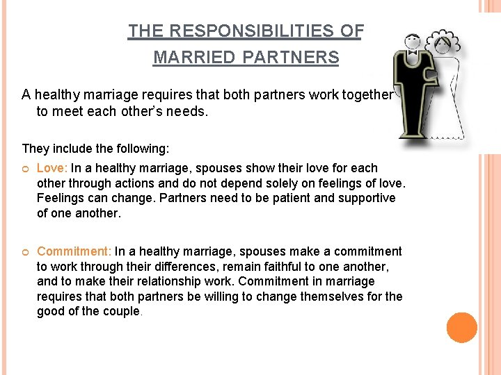 THE RESPONSIBILITIES OF MARRIED PARTNERS A healthy marriage requires that both partners work together