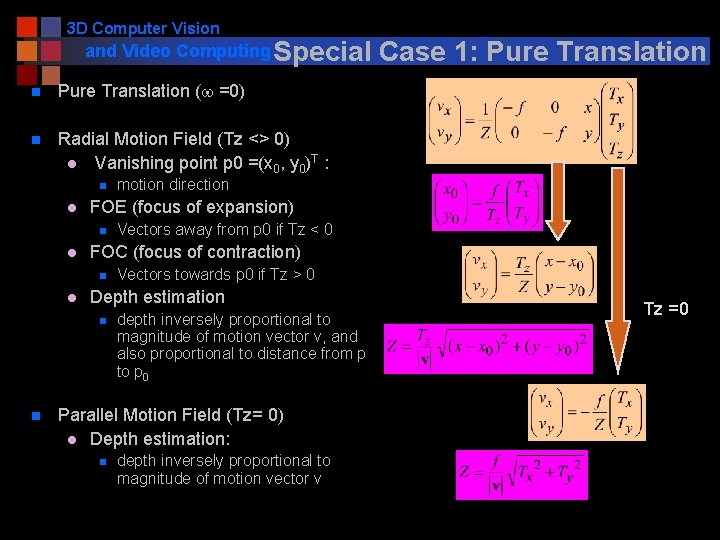 3 D Computer Vision and Video Computing Special n Pure Translation (w =0) n