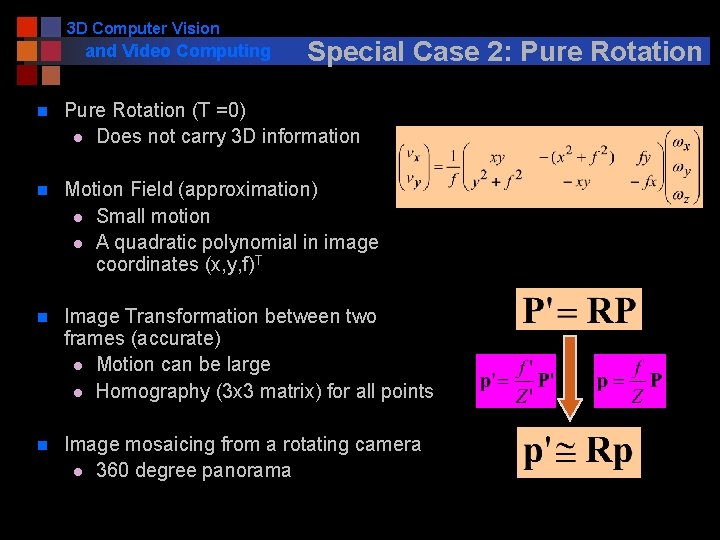 3 D Computer Vision and Video Computing Special Case 2: Pure Rotation n Pure