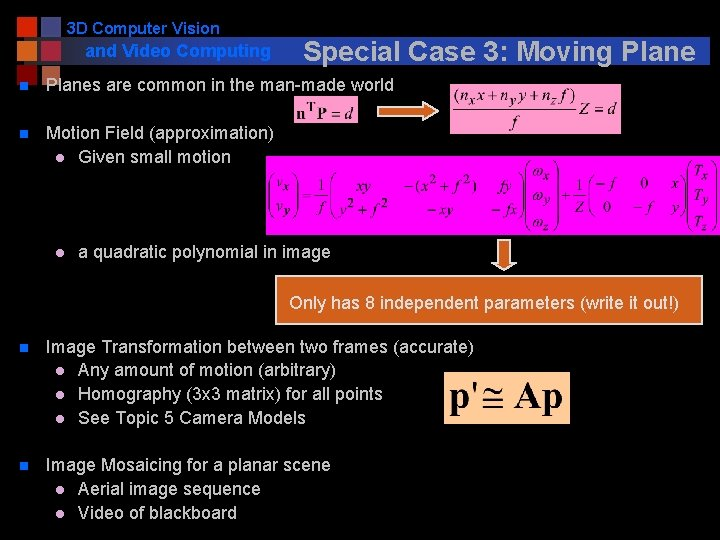 3 D Computer Vision and Video Computing Special Case 3: Moving Plane n Planes