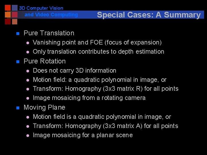 3 D Computer Vision and Video Computing n Pure Translation l l n Vanishing