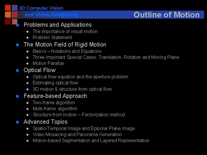 3 D Computer Vision and Video Computing n Problems and Applications l l n