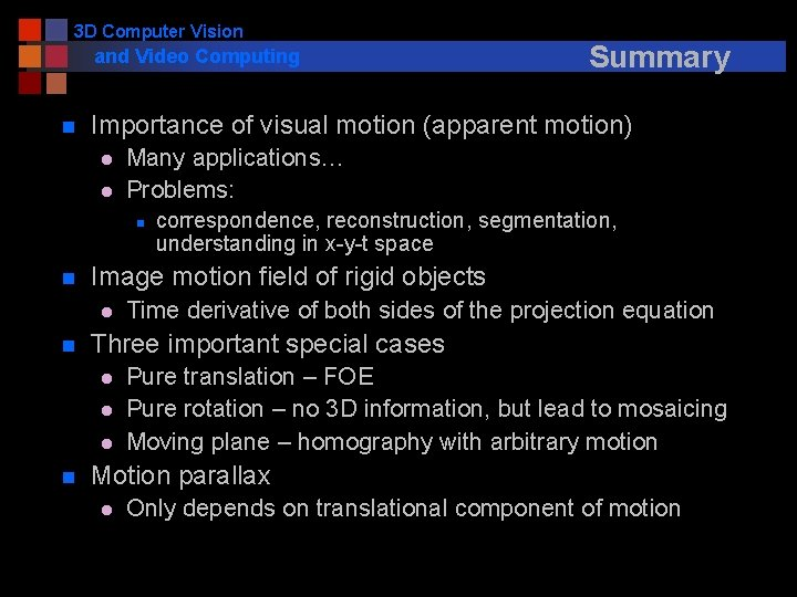 3 D Computer Vision and Video Computing n Importance of visual motion (apparent motion)