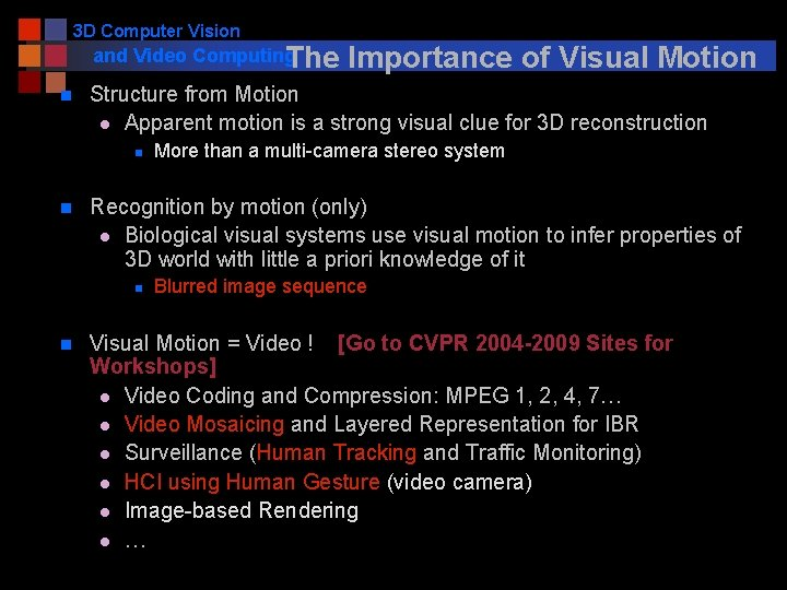 3 D Computer Vision and Video Computing The n Structure from Motion l Apparent