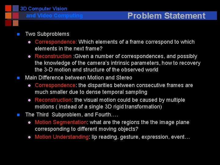 3 D Computer Vision and Video Computing n n n Problem Statement Two Subproblems