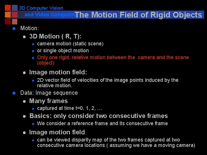 3 D Computer Vision and Video Computing The n Motion: l 3 D Motion