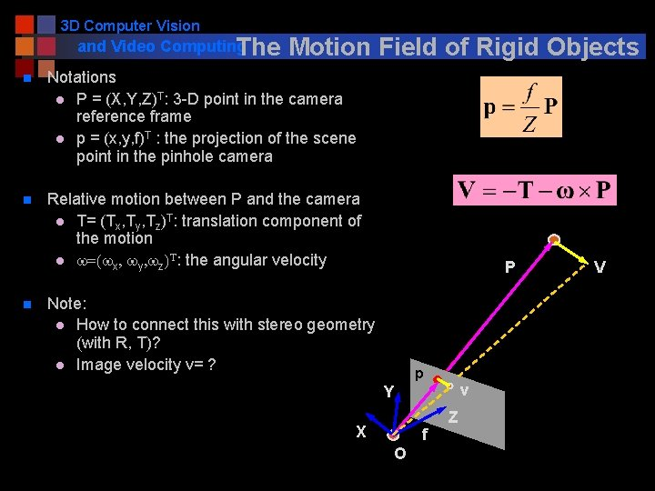 3 D Computer Vision and Video Computing The Motion Field of Rigid Objects n