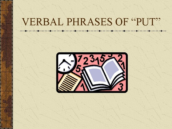 """VERBAL PHRASES OF """"PUT"""""""
