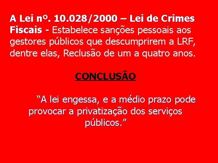 A Lei nº. 10. 028/2000 – Lei de Crimes Fiscais - Estabelece sanções pessoais