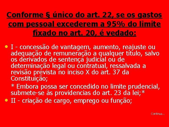 Conforme § único do art. 22, se os gastos com pessoal excederem a 95%