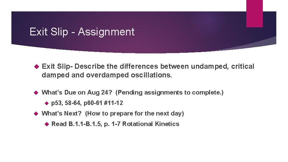 Exit Slip - Assignment Exit Slip- Describe the differences between undamped, critical damped and