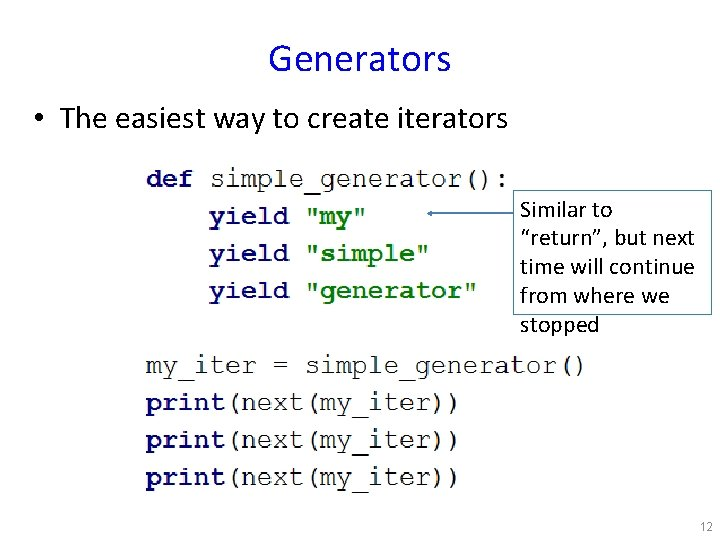 """Generators • The easiest way to create iterators Similar to """"return"""", but next time"""