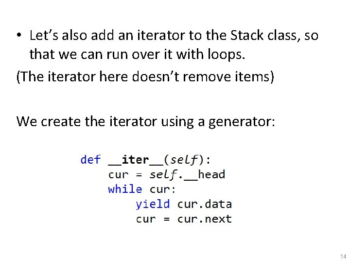 • Let's also add an iterator to the Stack class, so that we