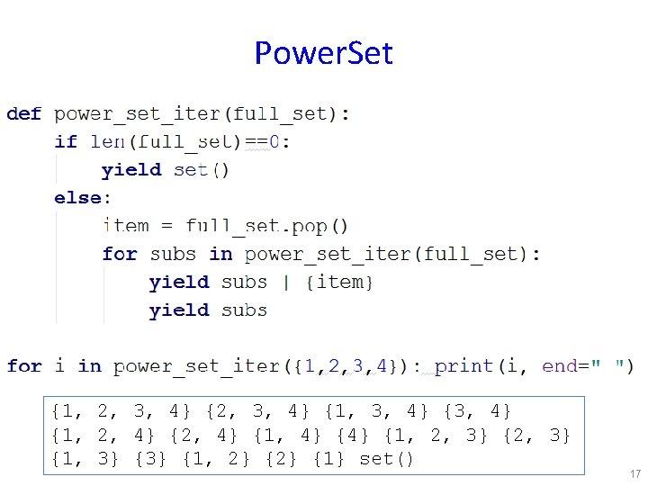 Power. Set {1, 2, 3, 4} {1, 2, 4} {1, 2, 3} {1, 2}