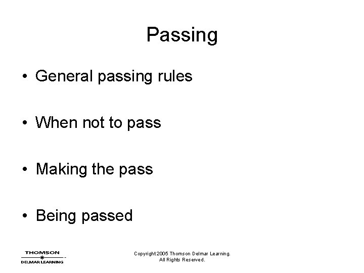 Passing • General passing rules • When not to pass • Making the pass