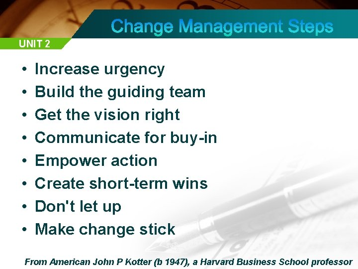 UNIT 2 • • Increase urgency Build the guiding team Get the vision right