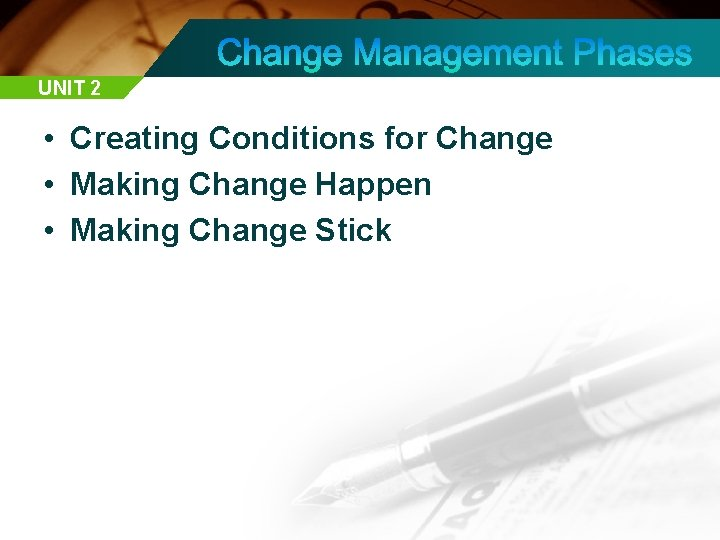 UNIT 2 • Creating Conditions for Change • Making Change Happen • Making Change
