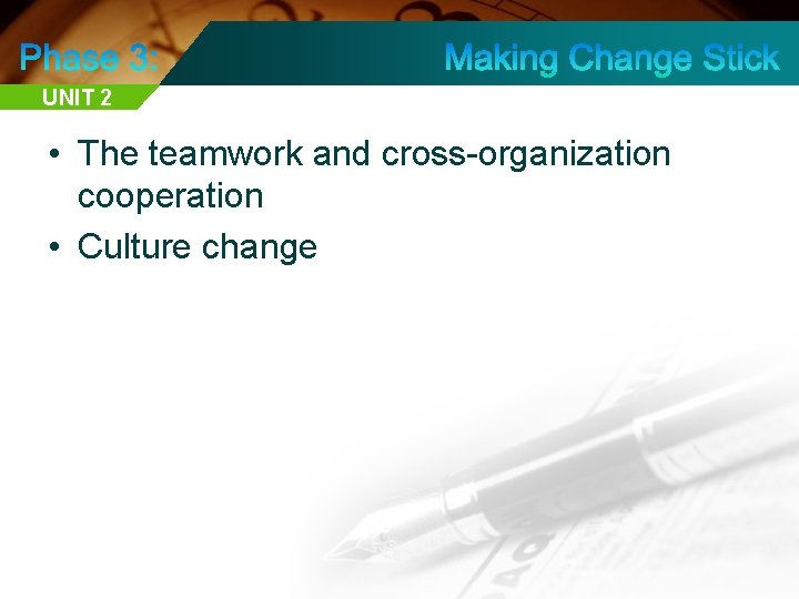 UNIT 2 • The teamwork and cross-organization cooperation • Culture change