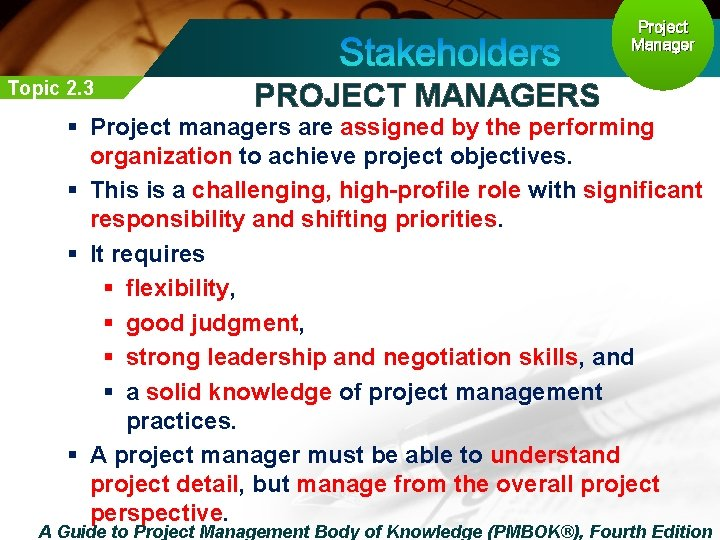 Project Manager Topic 2. 3 PROJECT MANAGERS § Project managers are assigned by the