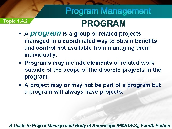 Topic 1. 4. 2 PROGRAM § A program is a group of related projects
